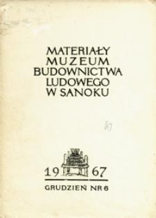 Materiały Muzeum Budownictwa Ludowego w Sanoku. 1967, nr 6 (grudzień)