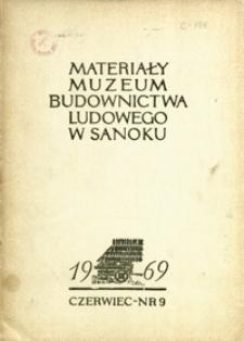 Materiały Muzeum Budownictwa Ludowego w Sanoku. 1969, nr 9 (czerwiec)
