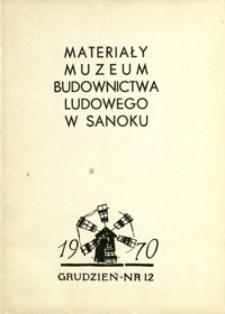 Materiały Muzeum Budownictwa Ludowego w Sanoku. 1970, nr 12 (grudzień)