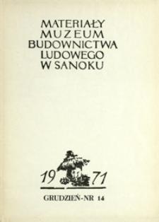 Materiały Muzeum Budownictwa Ludowego w Sanoku. 1971, nr 14 (grudzień)