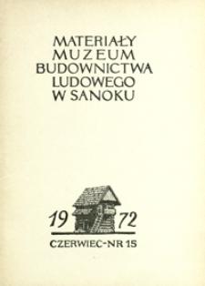 Materiały Muzeum Budownictwa Ludowego w Sanoku. 1972, nr 15 (czerwiec)