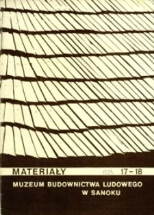 Materiały Muzeum Budownictwa Ludowego w Sanoku. 1973, nr 17-18