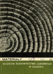 Materiały Muzeum Budownictwa Ludowego w Sanoku. 1977, nr 23