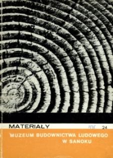Materiały Muzeum Budownictwa Ludowego w Sanoku. 1978, nr 24
