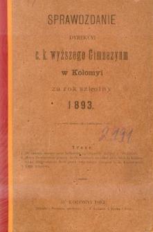 Sprawozdanie Dyrekcyi C. K. Wyższego Gimnazyum w Kołomyi za rok szkolny 1893