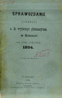 Sprawozdanie Dyrekcyi C. K. Wyższego Gimnazyum w Kołomyi za rok szkolny 1894