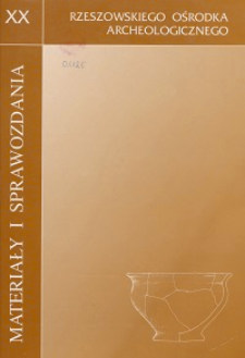Materiały i Sprawozdania Rzeszowskiego Ośrodka Archeologicznego Tom XX