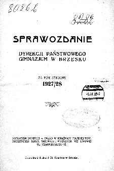Sprawozdanie Dyrekcji Państwowego Gimnazjum w Brzesku za rok szkolny 1927/28