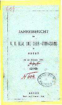 Jahresbericht des K. K. Real und Ober-Gymnasiums in Brody fur das schuljahr 1879