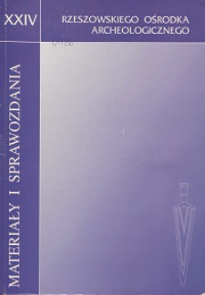 Materiały i Sprawozdania Rzeszowskiego Ośrodka Archeologicznego Tom XXIV