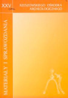 Materiały i Sprawozdania Rzeszowskiego Ośrodka Archeologicznego Tom XXV