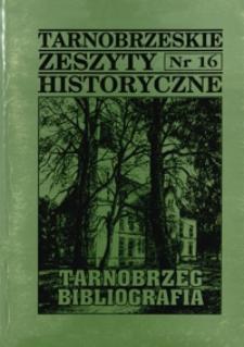 Tarnobrzeskie Zeszyty Historyczne. 1997, nr 16 (kwiecień)