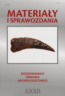 Materiały i Sprawozdania Rzeszowskiego Ośrodka Archeologicznego Tom XXXII