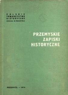 Przemyskie Zapiski Historyczne. 1974, [R. 1]