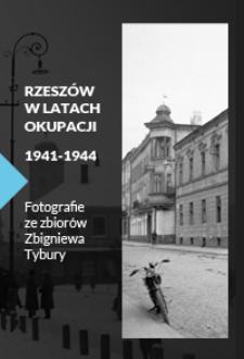 Rzeszów W Okresie Okupacji Niemieckiej 1941 1944 Podkrapacka